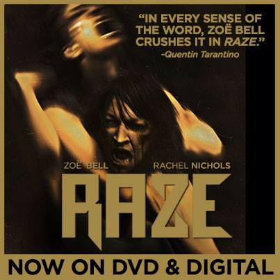 RAZE, in theaters and available on VOD now!